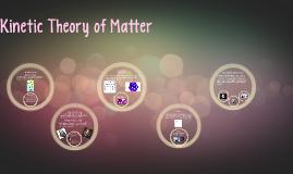 Kinetic Theory of Matter