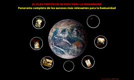 EL PLAN PROFÉTICO DE DIOS PARA LA HUMANIDAD