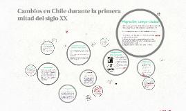 Copy of Cambios en Chile durante la primera mitad del siglo XX
