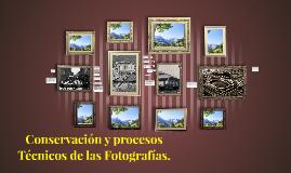 Conservación y procesos Técnicos de las Fotografías.