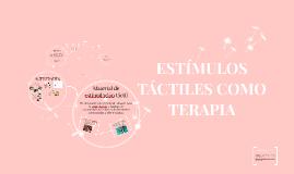 ESTÍMULOS TÁCTILES COMO TERAPIA