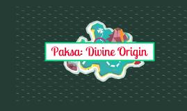 Paksa: Divine Origin