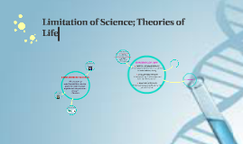 Limitation of Science; Theories and Concept governing living