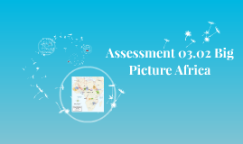 Copy of Assessment 03.02 Big Picture Africa