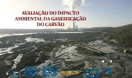 AVALIAÇÃO DO IMPACTO AMBIENTAL DA GASEIFICAÇÃO DO CARVÃO