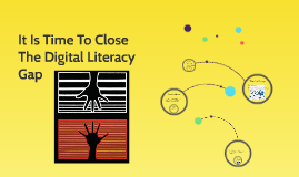 It Is Time To Close The Digital Literacy Gap