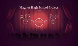 Magnet High School Project
