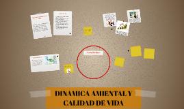 DINAMICA AMIENTAL Y CALIDAD DE VIDA
