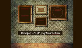 Copy of Perhaps (To R.A.L) by Vera Brittain