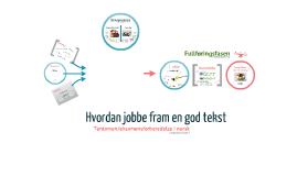 Norsk - hvordan jobbe fram en god tekst