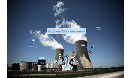 Copy of Combustibles nucleares