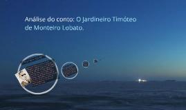 Análise do conto: O Jardineiro Timóteo de Monteiro Lobato.
