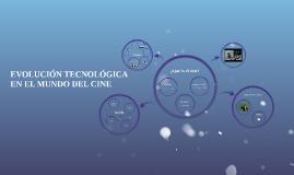 EVOLUCIÓN TECNOLÓGICA EN EL MUNDO DEL CINE