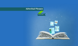 Adverbial Phrases