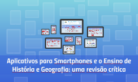 Aplicativos para Smartphones e o Ensino de História e Geogra