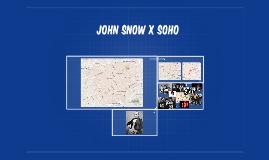 JOHN SNOW x SOHO