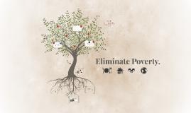 Eliminate Poverty.