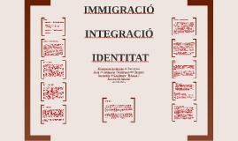 IMMIGRACIÓ, INTEGRACIÓ I IDENTITAT