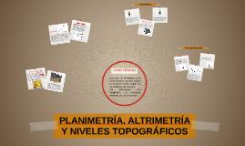 PLANIMETRIA, ALTRIMETRIA Y NIVELES TOPOGRAFICOS