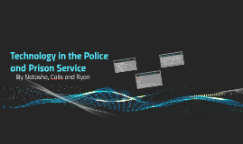 Technology in the Police and Prison Service