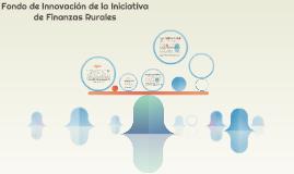 Fondo de Innovación de la Iniciativa de Finanzas Rurales