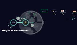 Edição de vídeo e som