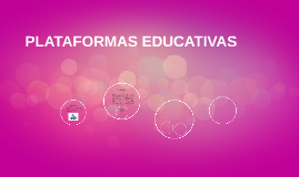 PLATAFORMAS EDUCATIVAS
