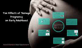 How teenage pregnancy affects early adulthood