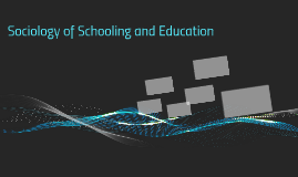 Sociology of Schooling and Education