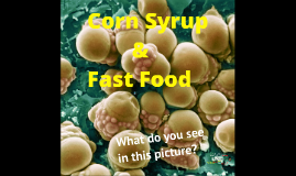 Corn Syrup and Fast Food Infographics