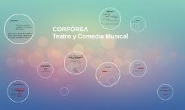 Corpórea, Teatro y Comedia Musical