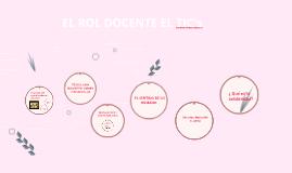 Copy of EL ROL DOCENTE EL TIC's