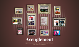 Aveuglement - French Summative 2015