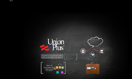 Union Plus Presentation