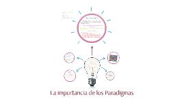 Copy of La importancia de los Paradigmas