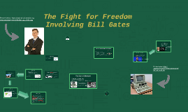 The Fight for Freedom Involving Bill Gates