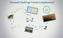 Personal Challenge Or Complacency?
