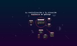 La revitalización y la situación diglósica de gallego