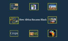 How Africa Became Black