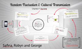 Random Fluctuation & Cultural Transmission
