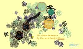 The Yellow Wallpaper Analysis by Natalie Tai on Prezi
