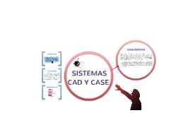 SISTEMAS CAD Y CASE
