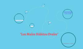 """""""Los Malos Hábitos Orales"""""""