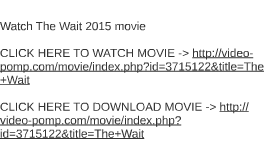 Watch The Wait 2015 movie