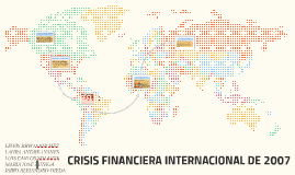 CRISIS FINANCIERA INTENACIONAL DE 2007