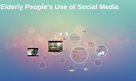 Elderly People's Use of Social Media