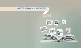 Copy of CONTEXTO HISTORICO DE LA GENERACION DEL 27