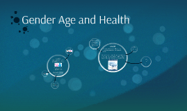 Gender Age and Health