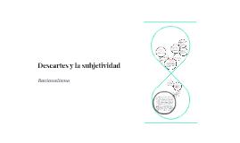 Copy of Descartes y la subjetividad