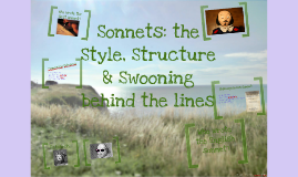 Sonnets: the Style, Structure & Swooning behind the lines